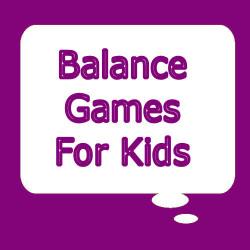 Balancing games for kids